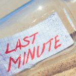 last mintute